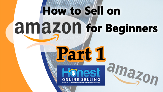 How to Sell On Amazon part 1